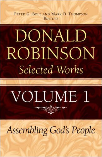 Donald Robinson. Selected Works: Assembling God's People v.1