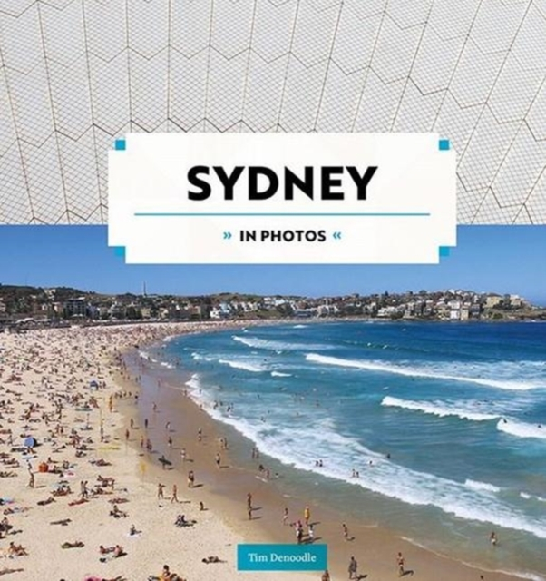 Sydney in Photos by Tim Denoodle, ISBN: 9781741175455
