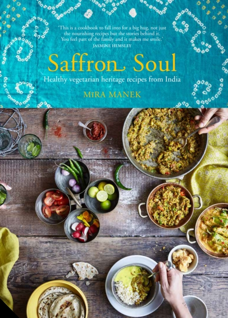 Saffron SoulHealthy, Vegetarian Heritage Recipes from India