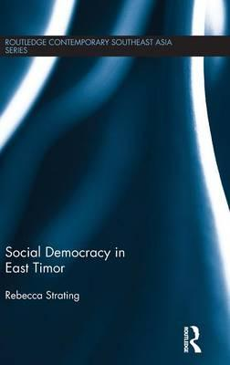 Social Democracy in East TimorRoutledge Contemporary Southeast Asia Series