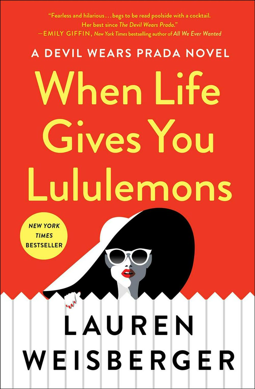 When Life Gives You Lululemons by Lauren Weisberger, ISBN: 9781476778440