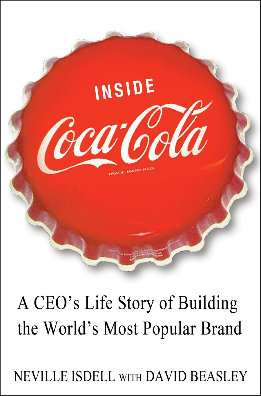 Inside Coca-Cola by David Beasley, Neville Isdell, ISBN: 9780312617950