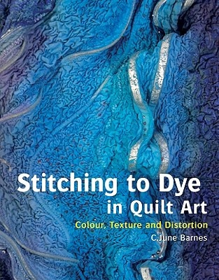 Stitching to Dye in Quilt Art