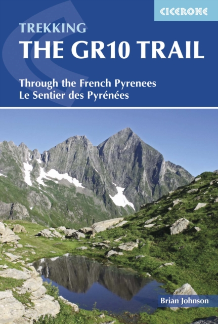 The GR10 TrailThrough the French Pyrenees: The Sentier Des Py...