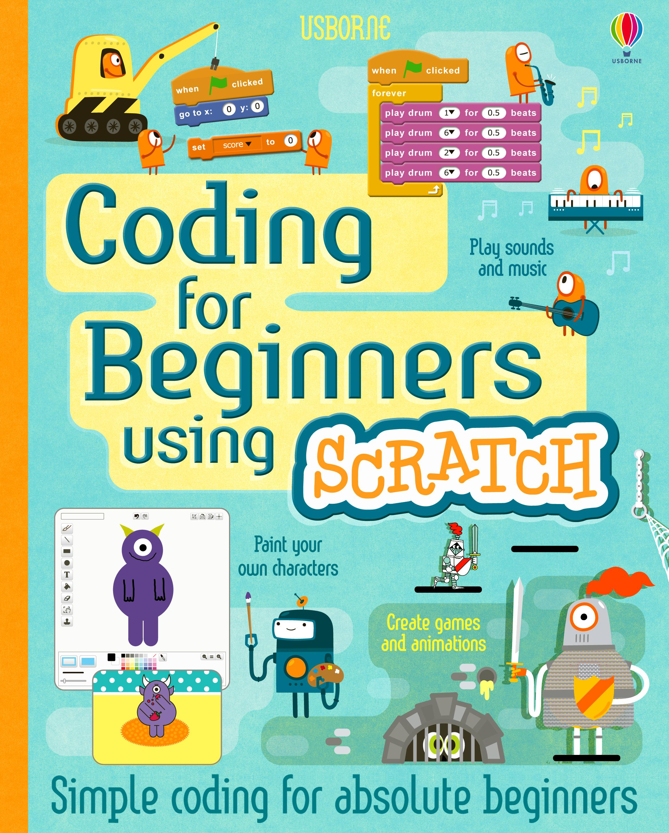 Coding for Beginners - Using Scratch: Coding for Beginners by Louie Stowell, Rosie Dickins, Shaw Nielsen, ISBN: 9781474915908
