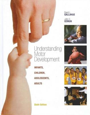 Understanding Motor Development by David L. Gallahue, ISBN: 9780072972962
