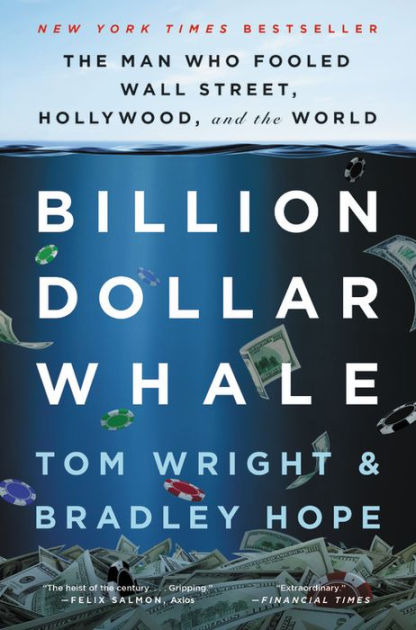 Billion Dollar Whale by Tom Wright, Bradley Hope, ISBN: 9780316436502