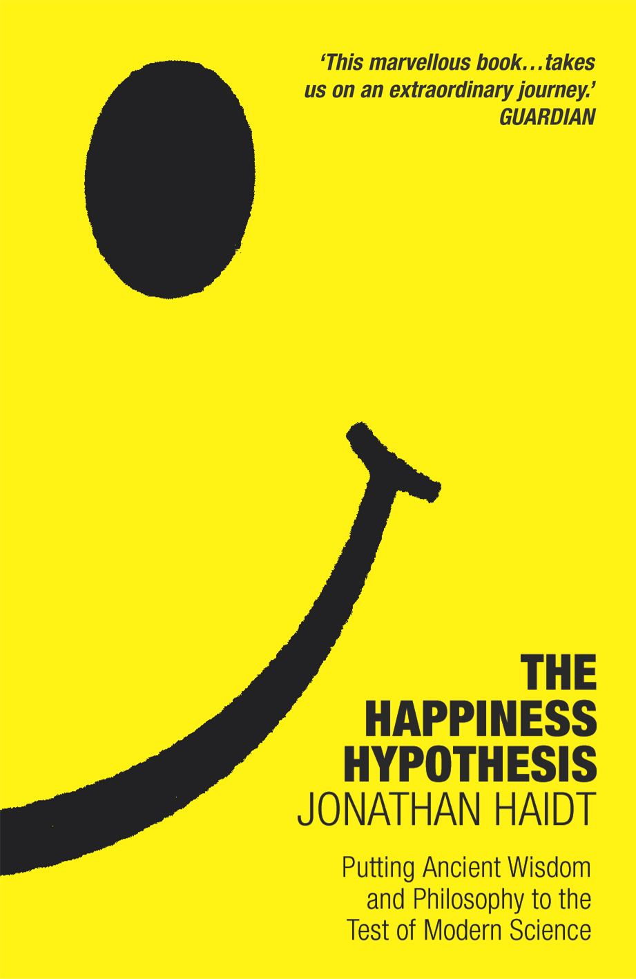 The Happiness Hypothesis: Putting Ancient Wisdom to the Test of Modern Science by Jonathan Haidt, ISBN: 9780099478898