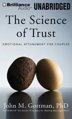The Science of Trust: Emotional Attunement for Couples, Library Edition