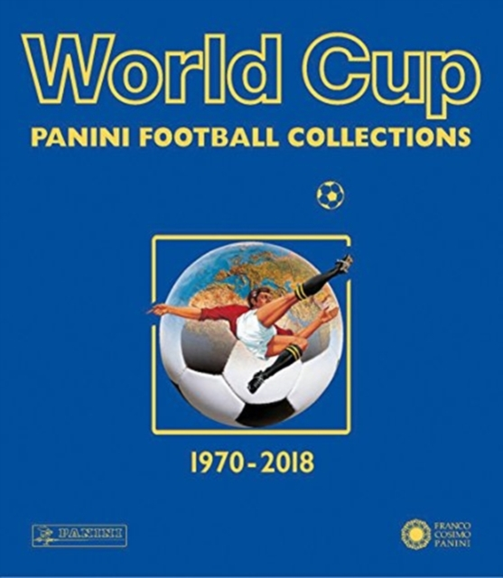 World Cup 1970-2018: Panini Football Collections by Panini, ISBN: 9788857014166