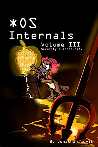 MacOS and iOS Internals, Volume III: Security & Insecurity by Jonathan Levin, ISBN: 9780991055531