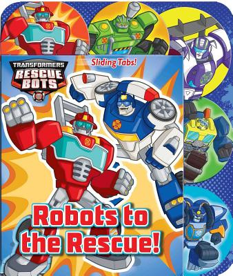 Transformers RescuebotsRobots to the Rescue! by Hasbro, ISBN: 9780794436858