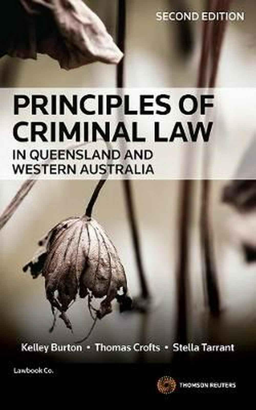 Principles of Criminal Law in Queensland and Western Australia by Burton, Crofts & Tarrant, ISBN: 9780455236971
