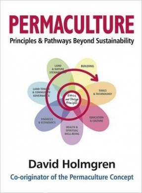 Permaculture Principles and Pathways Beyond Sustainability by David Holmgren, ISBN: 9781856230520