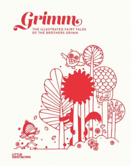 GrimmThe Illustrated Fairy Tales of the Brothers Grimm by Jacob Grimm,Wilhelm Grimm, ISBN: 9783899557886