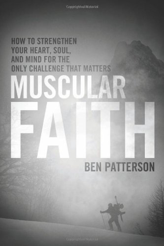 Muscular Faith by Ben Patterson, ISBN: 9781414316666