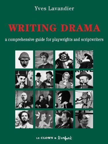 Writing drama : A comprehensive guide for playwrights and scriptwriters by Yves Lavandier, ISBN: 9782910606046