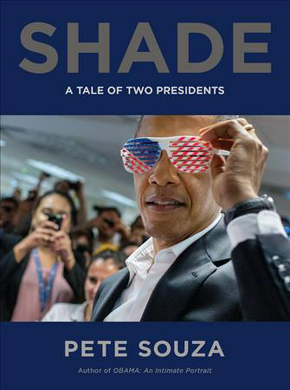 Shade: A Tale of Two Presidents by Pete Souza, ISBN: 9780316421829