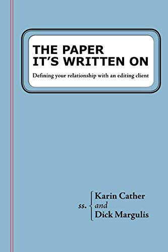 The Paper It's Written On: Defining your relationship with an editing client by Karin Cather, ISBN: 9781726073295