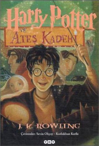 Harry Potter Ve Ates Kadehi - Harry Potter and the Goblet of Fire (Turkish edition)