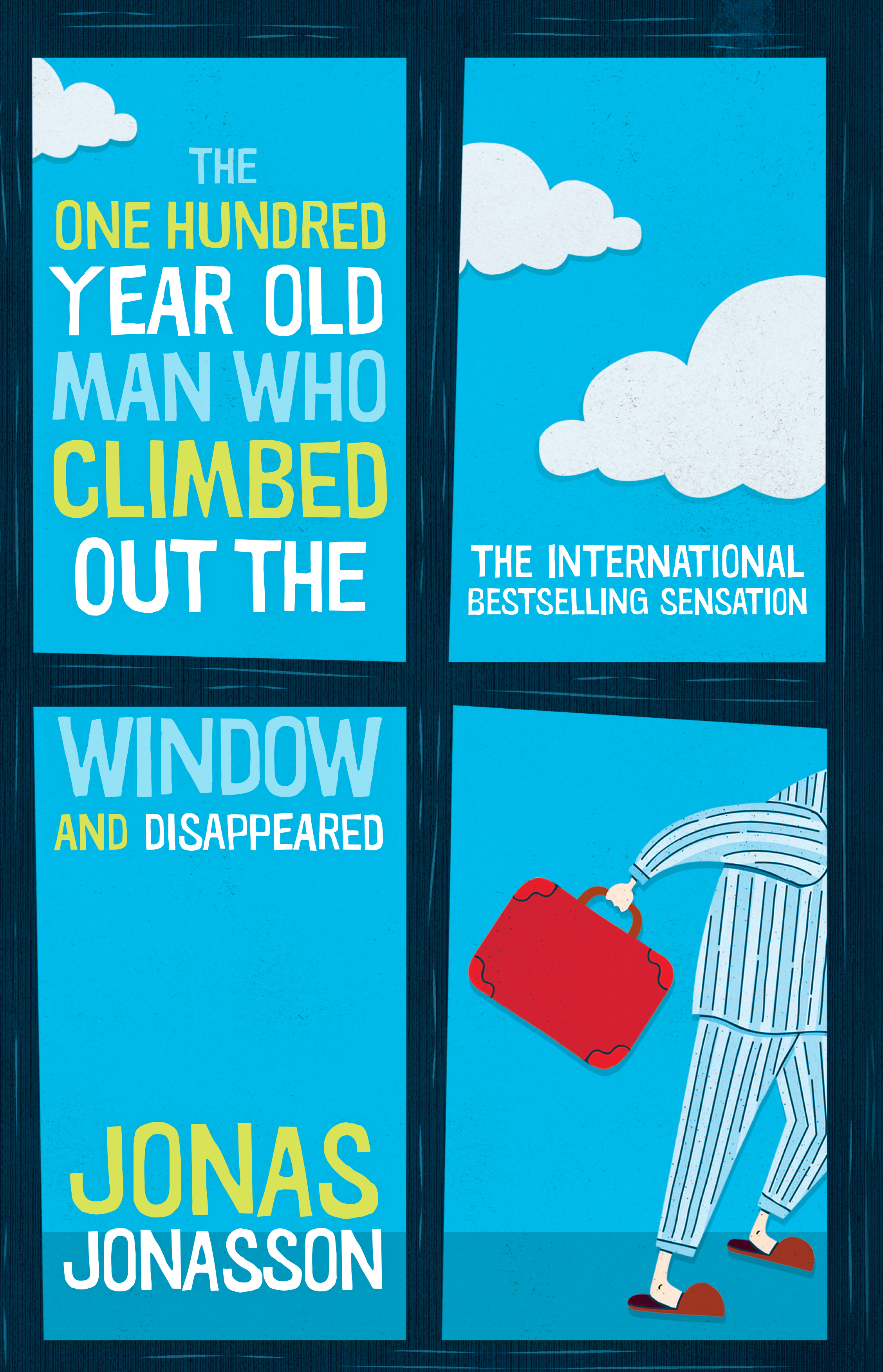 Cover Art for The One Hundred-Year-Old Man Who Climbed Out The Window And Disappeared, ISBN: 9781743317938