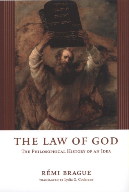 The Law of God: The Philosophical History of an Idea (Paperback) by Remi Brague, ISBN: 9780226070797