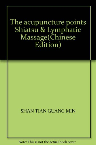 The acupuncture points Shiatsu & Lymphatic Massage(Chinese Edition)
