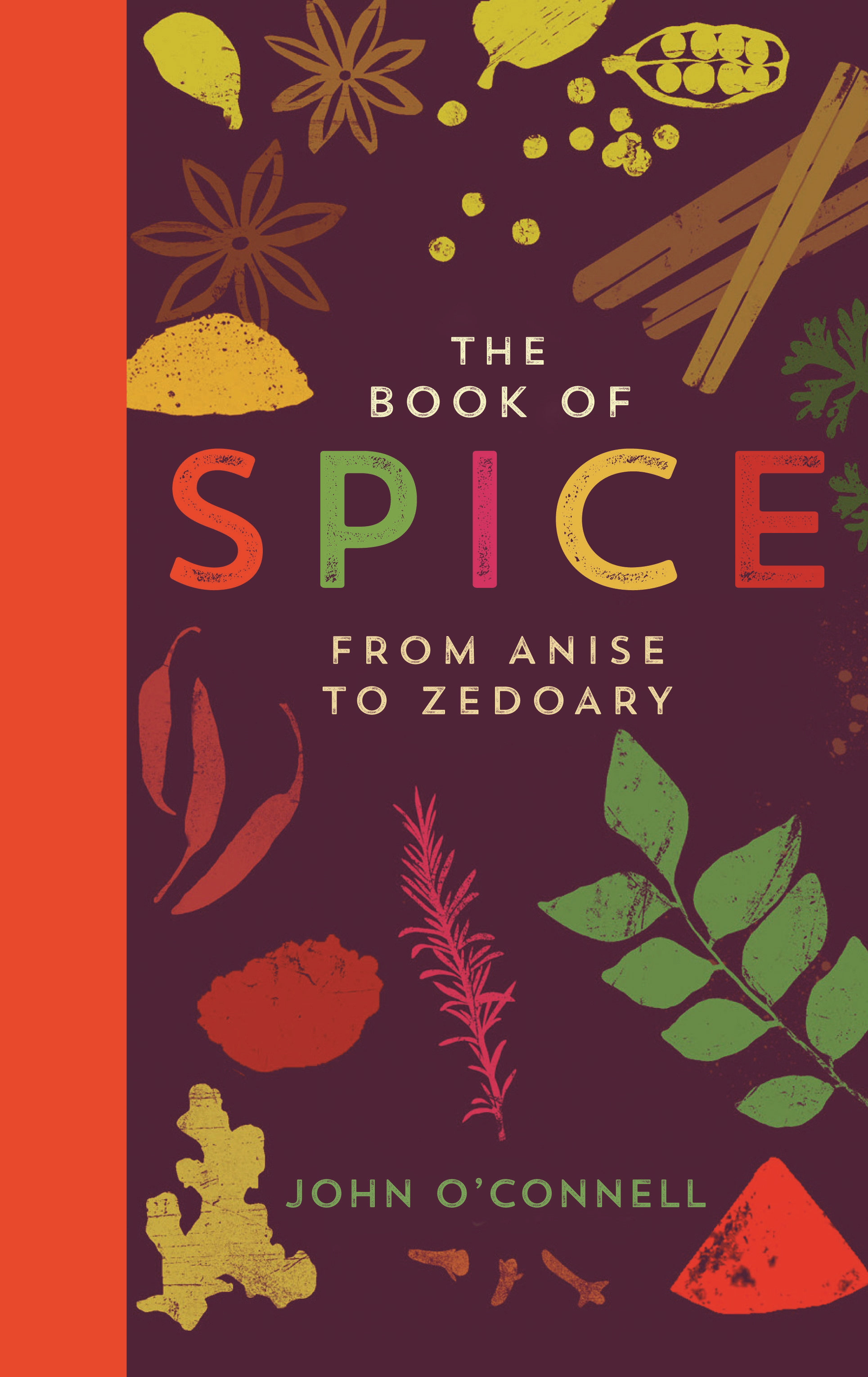 The Book of SpiceFrom Anise to Zedoary by John O'Connell, ISBN: 9781781253045
