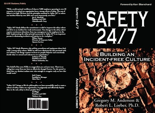 Safety 24/7: Building an Incident-Free Culture by Robert L. Lorber, Ph.D. Gregory M. Anderson, ISBN: 9780977830800
