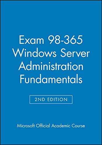 Exam 98-365 Windows Server Administration Fundamentals Second Edition