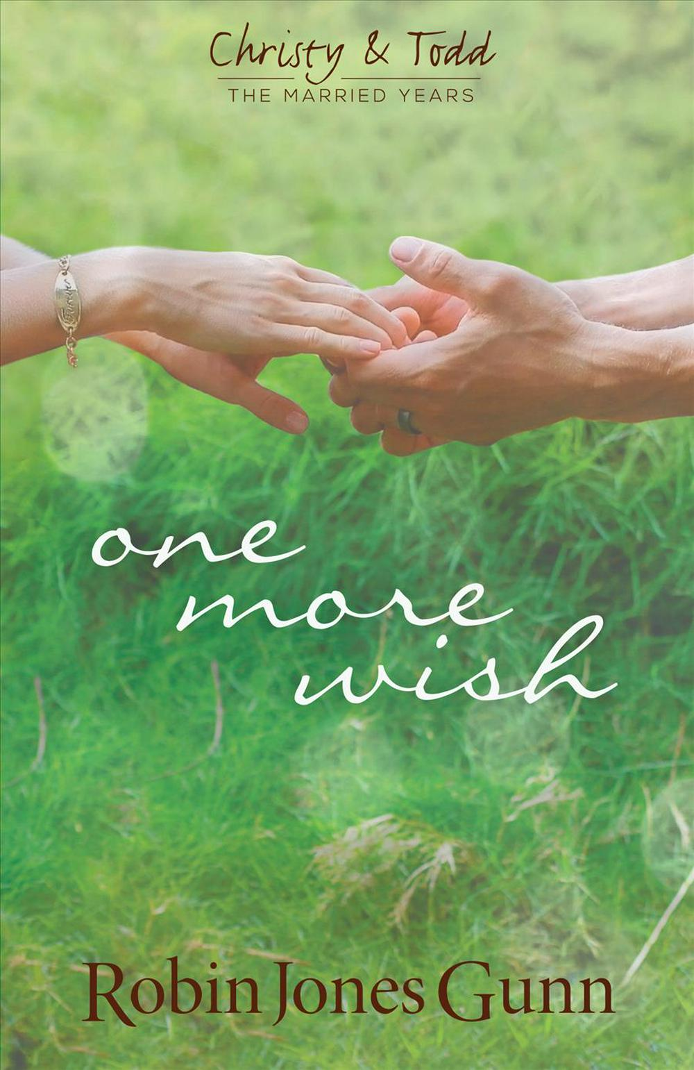 One More Wish: Christy & Todd: The Married Years