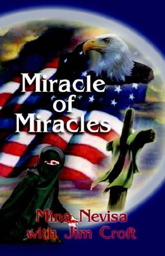 Miracle of Miracles: A Muslim Woman's Conversion to Christ and Flight from the Perils of Islam