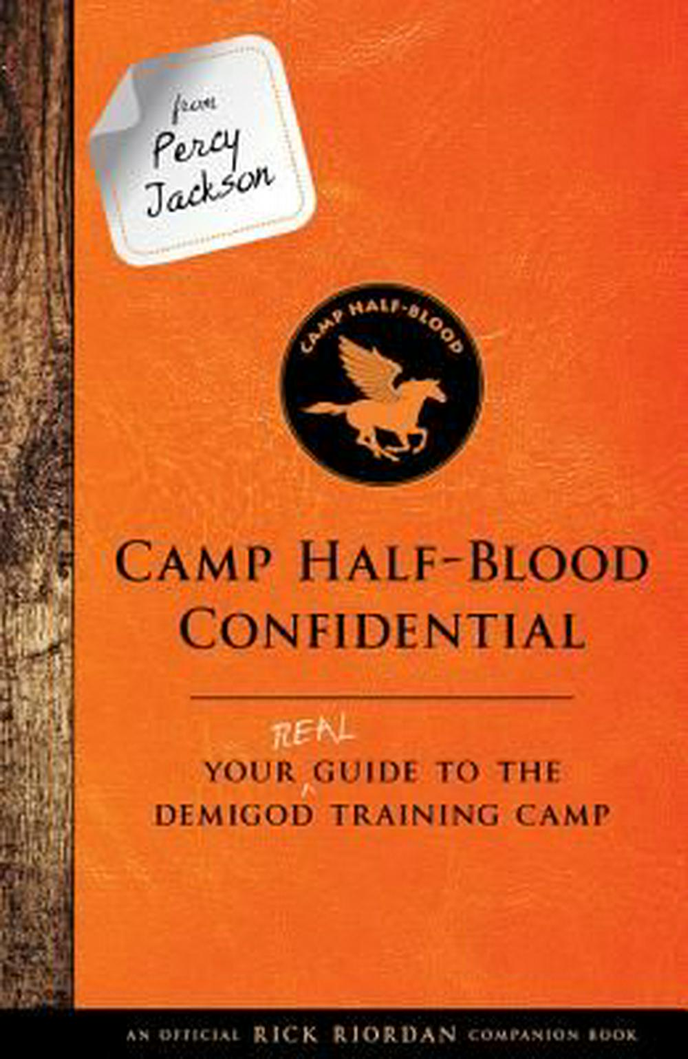 Camp Half-blood Confidential: Your Real Guide to the Demigod Training Camp (Trials of Apollo) by Rick Riordan, ISBN: 9781484785553