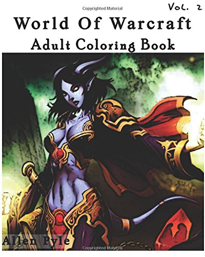 World Of Warcraft : Adult Coloring Book : Sketches Coloring Book Series (Vol.2): (Adult Coloring Book Series) (Volume 2)
