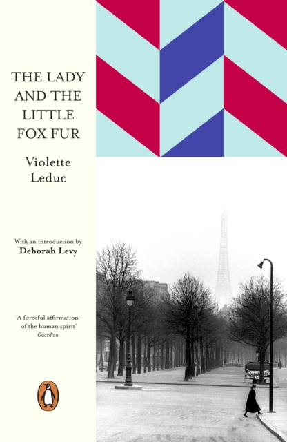 The Lady and the Little Fox Fur (Penguin European Writers) by Violette Leduc, ISBN: 9780241357453