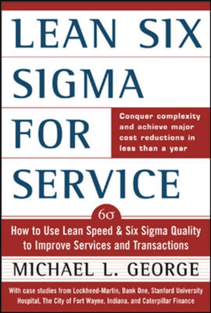 Lean Six Sigma for Service by Michael L. George, ISBN: 9780071418218