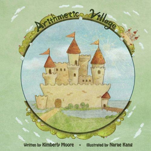 Arithmetic Village by Kimberly Moore, ISBN: 9780984573103