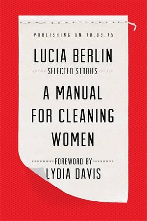 A Manual for Cleaning WomenSelected Stories