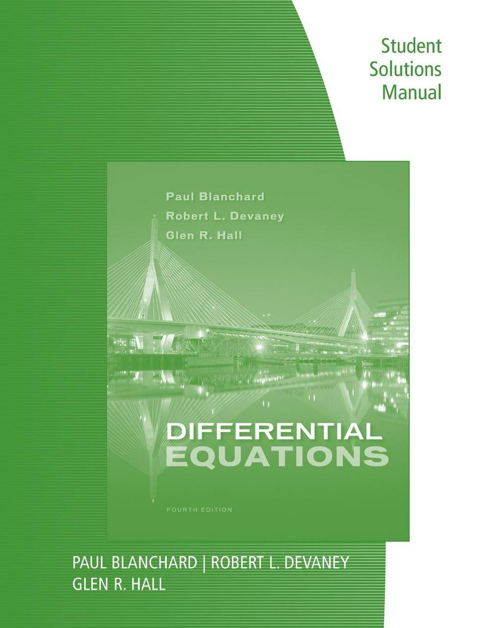 Student Solutions Manual for Blanchard/Devaney/Hall's Differential Equations, 4th by Paul Blanchard; Robert L. Devaney; Glen R. Hall, ISBN: 9780495826729