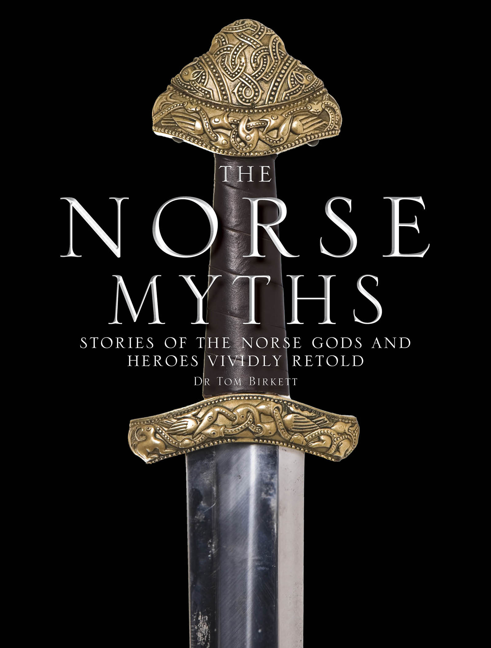 The Norse MythsStories of The Norse Gods and Heroes Vividly Re... by Dr Tom Birkett, ISBN: 9781786488824
