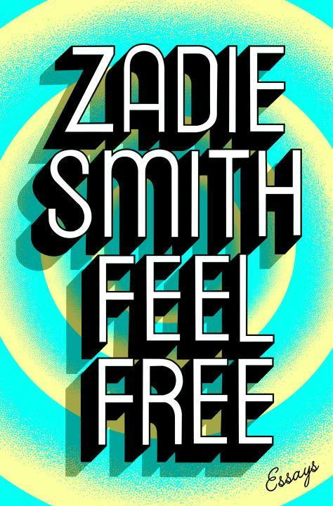 Feel Free by Zadie Smith, ISBN: 9781594206252