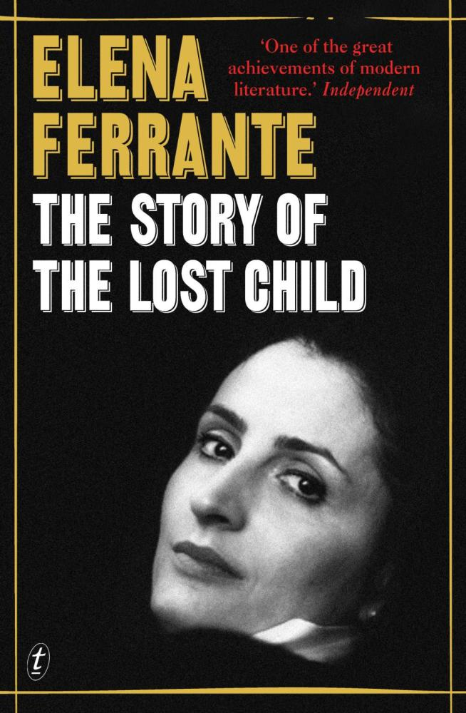 The Story of the Lost Child (The Neapolitan Novels, Book Four) by Elena Ferrante, ISBN: 9781925240511