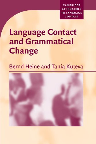 Language Contact and Grammatical Change (Cambridge Approaches to Language Contact) by Bernd Heine, ISBN: 9780521608282