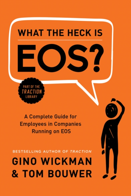 What the Heck Is EOS?A Complete Guide for Employees in Companies Run...