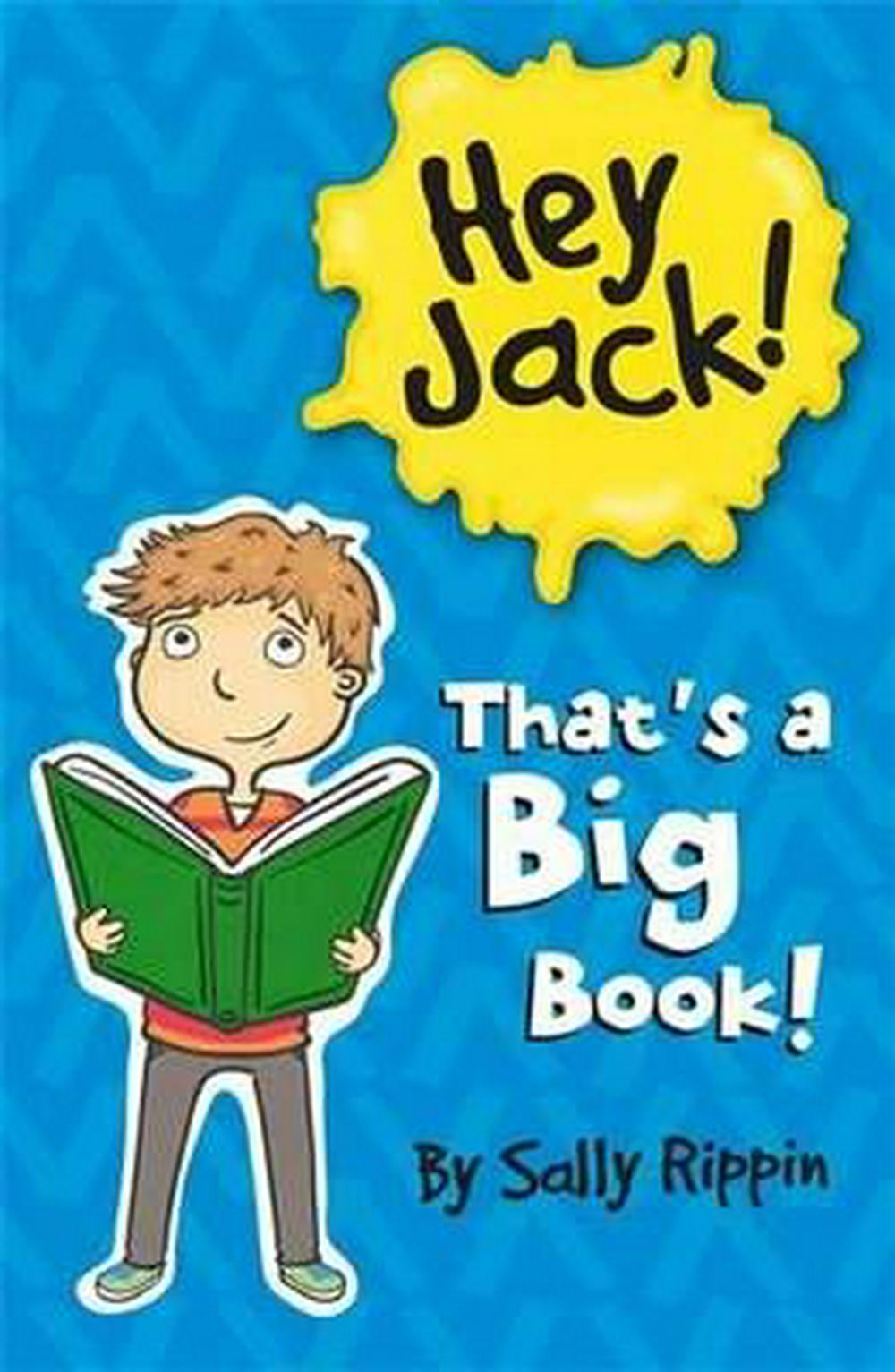 Hey Jack! That's A Really Big Book! by Sally Rippin, ISBN: 9781742977577
