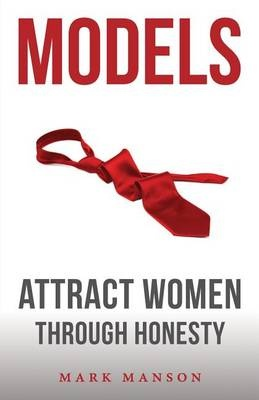 Models by Mark Manson, ISBN: 9781463750350