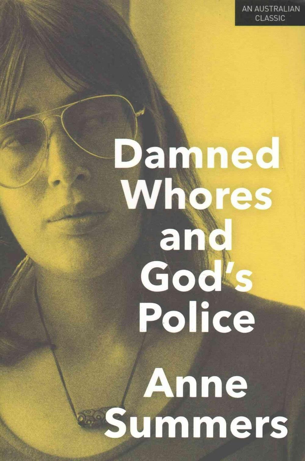 Damned Whores and God's Police by Anne Summers, ISBN: 9781742234908