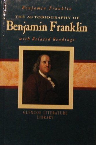 The Autobiography of Benjamin Franklin with Related Readings (Glencoe Literature Library)