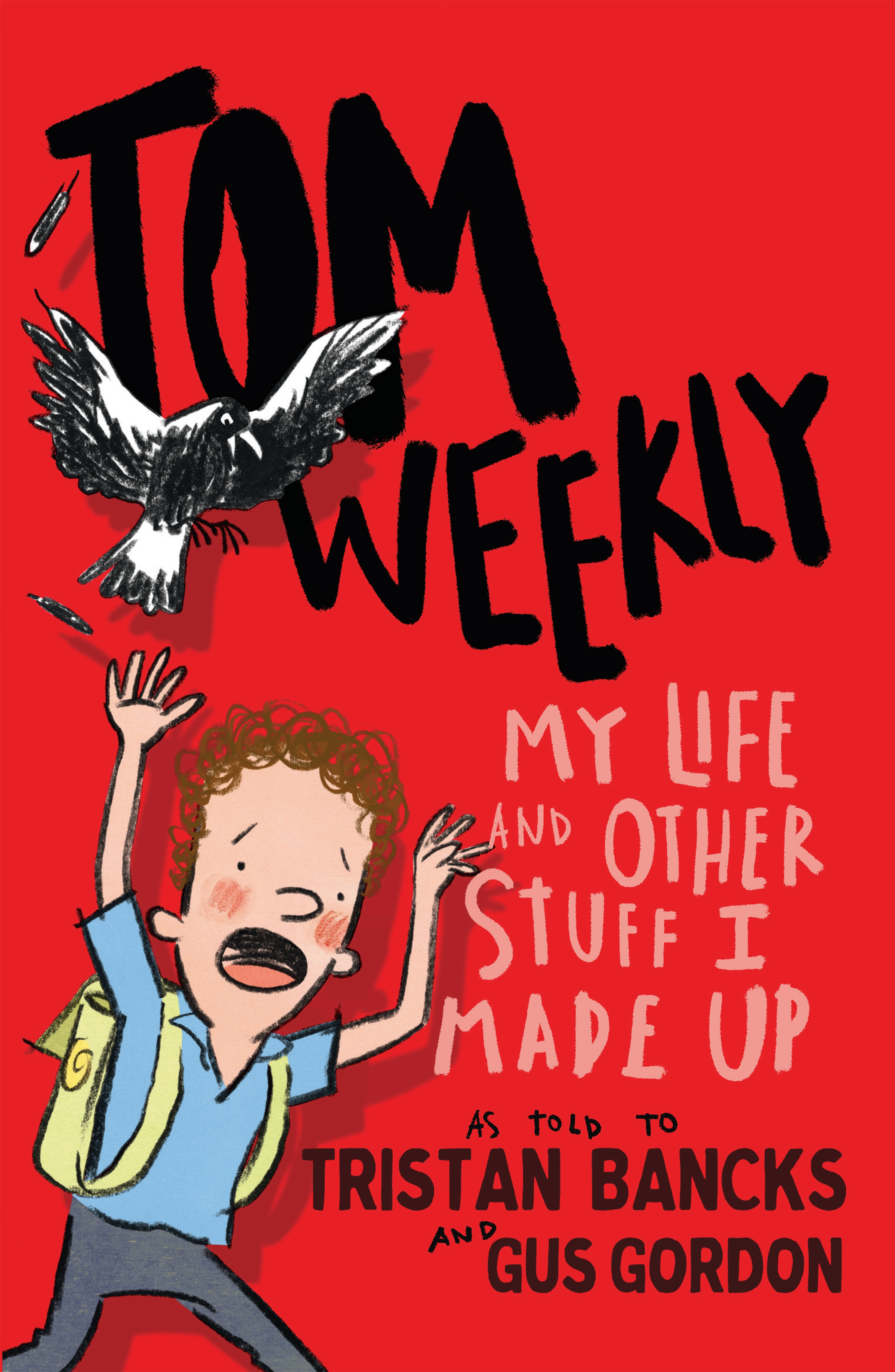 Tom Weekly 1My Life and Other Stuff I Made Up