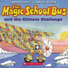The Magic School Bus and the Climate Challenge - Audio by Joanna Cole, ISBN: 9780545434256